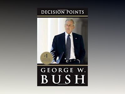 Decision Points av George W Bush