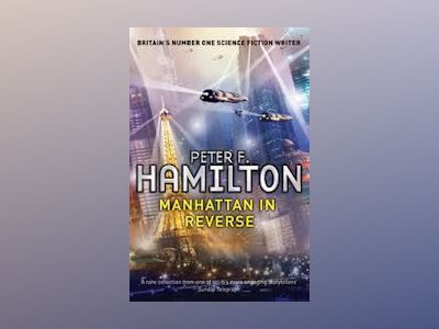 Manhattan In Reverse av Peter F. Hamilton