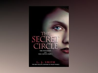 Secret Circle, Vol 1: The Initiation and The Captive Part I av L. J. Smith