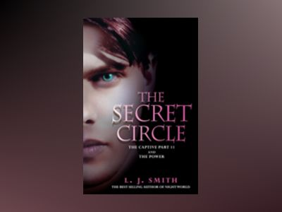 Secret Circle Vol 2: The Captive II and The Power av L. J. Smith