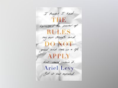 Rules Do Not Apply av Ariel Levy