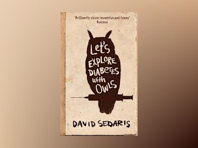 Let's Explore Diabetes With Owls av David Sedaris