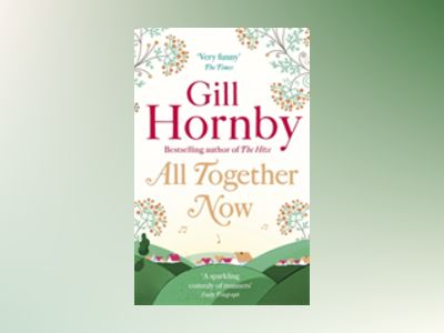 All Together Now av Gill Hornby