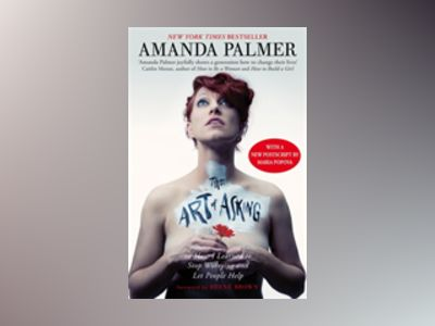 The Art of Asking av Amanda Palmer