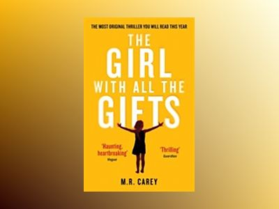 The Girl With All The Gifts av M. R. Carey