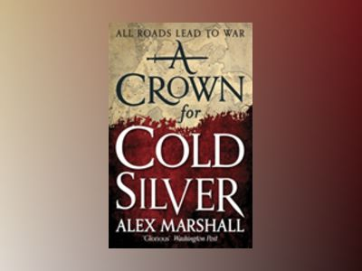 A Crown for Cold Silver av Alex Marshall