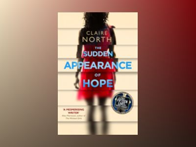 The Sudden Appearance of Hope av Claire North
