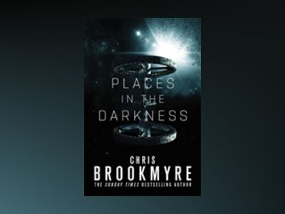 Places in the Darkness av Chris Brookmyre