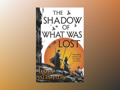 The Shadow of What Was Lost av James Islington