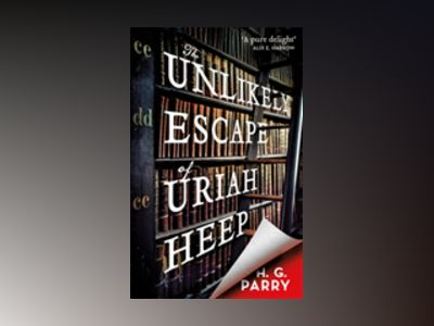 The Unlikely Escape of Uriah Heep av H G Parry