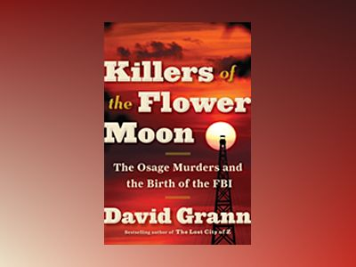 Killers of the Flower Moon av David Grann