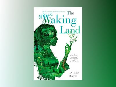 The Waking Land av Callie Bates