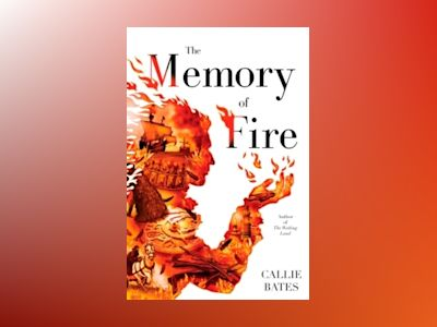 The Memory of Fire av Callie Bates