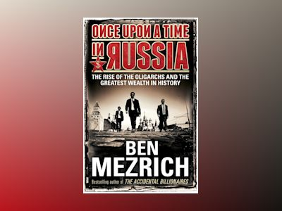 Once Upon a Time in Russia av Ben Mezrich