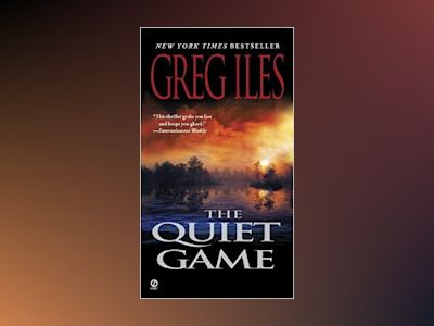 The Quiet Game av Greg Iles