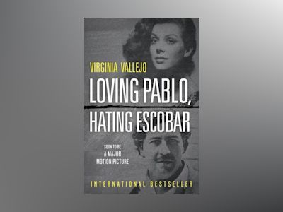Loving Pablo, Hating Escobar av Virginia Vallejo