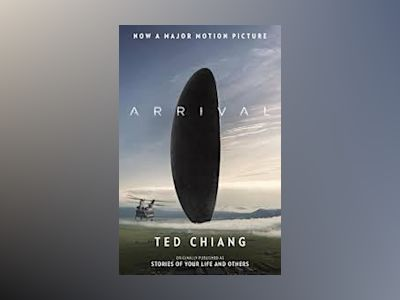 Arrival (Stories of Your Life MTI) av Ted Chiang