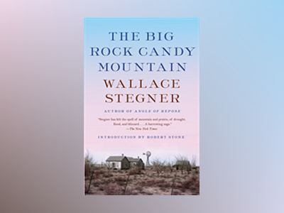 The Big Rock Candy Mountain av Wallace Stegner
