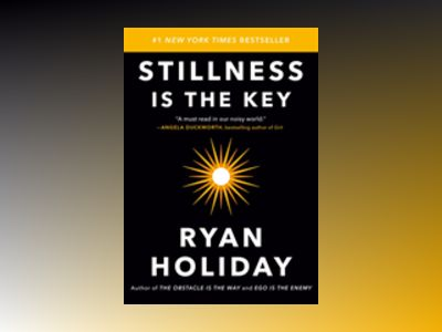 Stillness Is the Key av Ryan Holiday