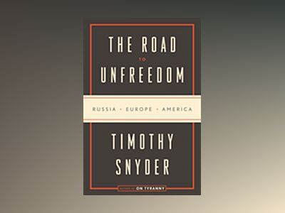 The Road to Unfreedom av Timothy Snyder