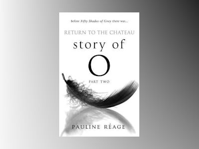 Story of O Part Two: Return to the Chateau av Pauline Reage
