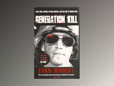 Generation Kill  (Re-Issue) av Evan Wright