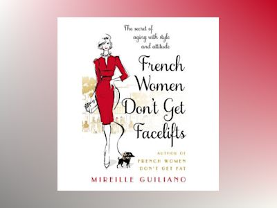 French Women Don't Get Facelifts av Mireille Guiliano