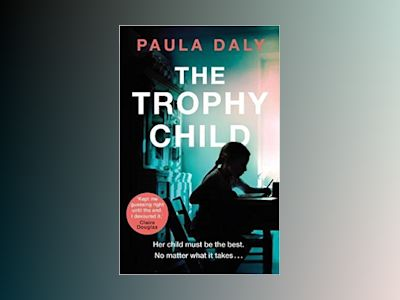 The Trophy Child av Paula Daly