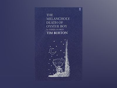 The melancholy death of Oyster Boy & other stories av Tim Burton