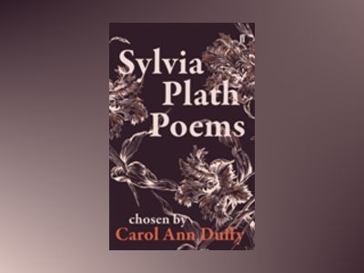 Sylvia Plath Poems Chosen by Carol Ann Duffy av Sylvia Plath