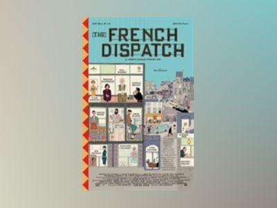 The French Dispatch av Wes Anderson