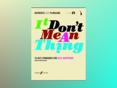 It don't mean a thing : 10 jazz standards for alto saxophone av Andy Hampton