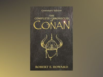 The complete chronicles of Conan av Robert E. Howard