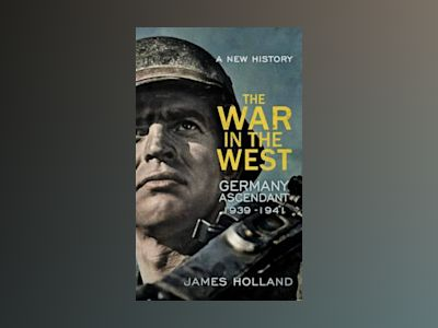 The War in the West - A New History av James Holland