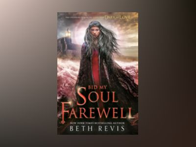 Bid My Soul Farewell av Beth Revis