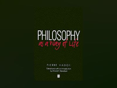Philosophy as a way of life - spiritual exercises from socrates to foucault av Pierre Hadot