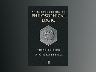 Introduction to philosophical logic av A. C. Grayling