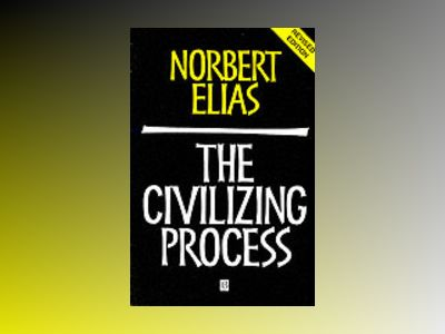Civilizing process - sociogenetic and psychogenetic investigations av Norbert Elias