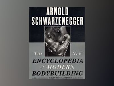 The new encyclopedia of modern bodybuilding av Arnold Schwarzenegger