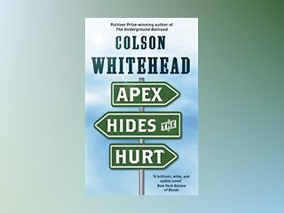 Apex Hides the Hurt av Colson Whitehead