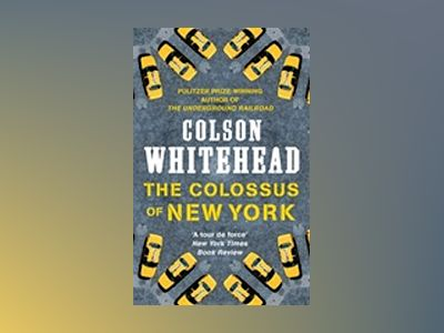 The Colossus of New York av Colson Whitehead