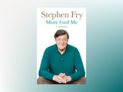More Fool Me av Stephen Fry