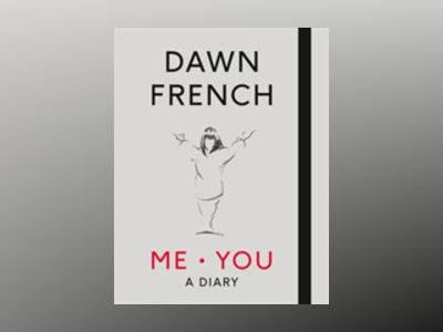 Me. You. A Diary av Dawn French