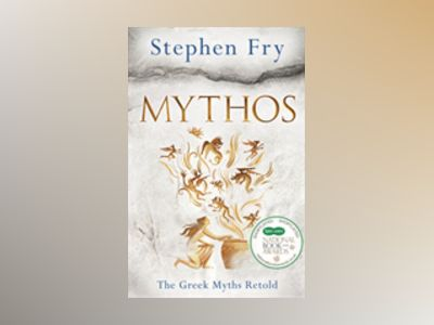 Mythos - the greek myths retold av Stephen Fry