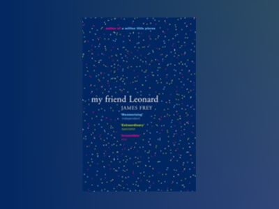 My friend Leonard av James Frey