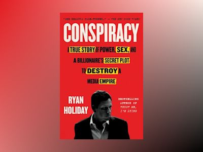 Conspiracy av Ryan Holiday