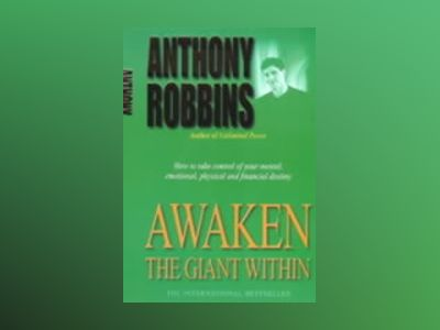 Awaken the giant within av Tony Robbins