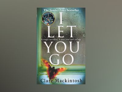 I Let You Go av Clare Mackintosh