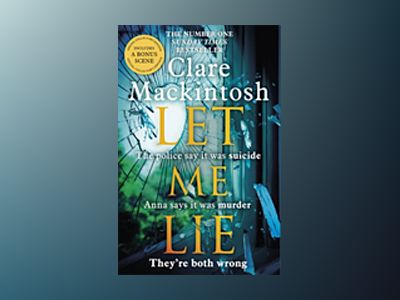Let Me Lie av Clare Mackintosh