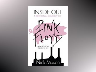 Inside out : a personal history of Pink Floyd av Nick Mason
